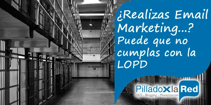 ¿Sabes si cumples la normativa legal respecto al Email Marketing?