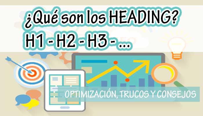 Cómo utilizar correctamente los encabezados o heading para mejorar tu SEO H1 H2 H3…