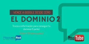 Elegir el mejor dominio (segunda parte) – Vence a Google desde CERO